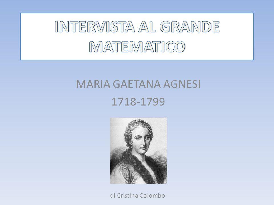 In una tiepida giornata di primavera, decisi di partire da casa, armata di block-notes e penna, per andare a intervistare la famosa donna matematica Maria Gaetana Agnesi.