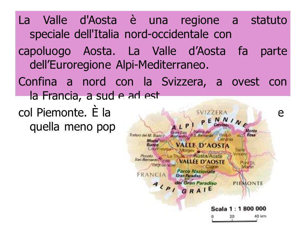 La Valle d'Aosta è una regione a statuto speciale dell'Italia nord-occidentale con capoluogo Aosta. La Valle dAosta fa parte dellEuroregione Alpi-Medi