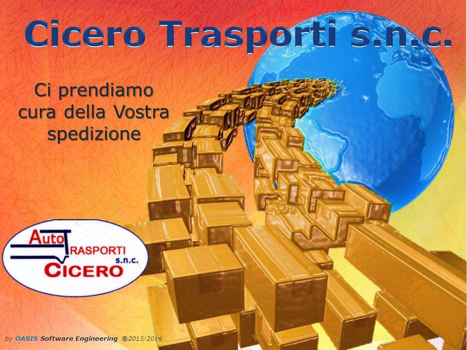 by OASIS Software Engineering ®2013/2014 Ci prendiamo cura della Vostra spedizione