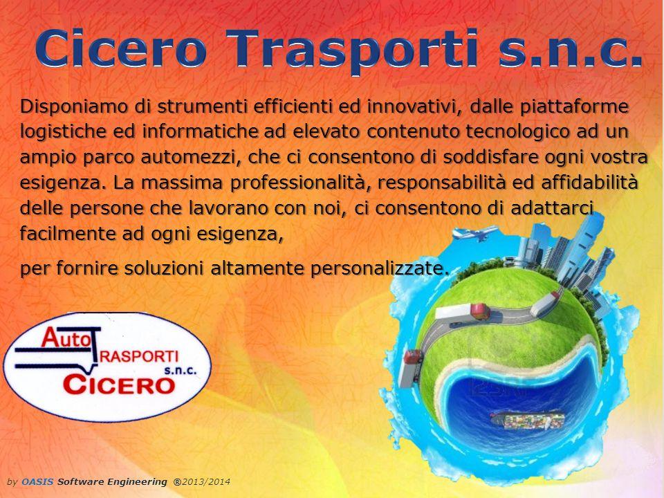by OASIS Software Engineering ®2013/2014 Le nostre sedi Fiorano Modenese Fiorano Modenese