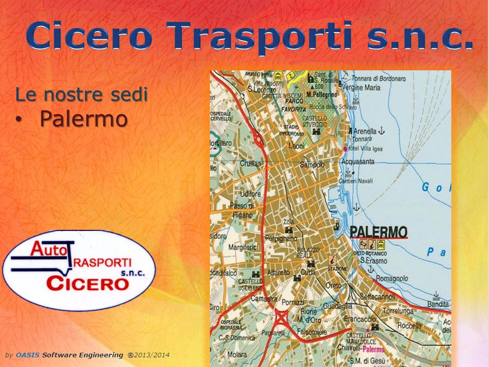 by OASIS Software Engineering ®2013/2014 Le nostre sedi Palermo Palermo