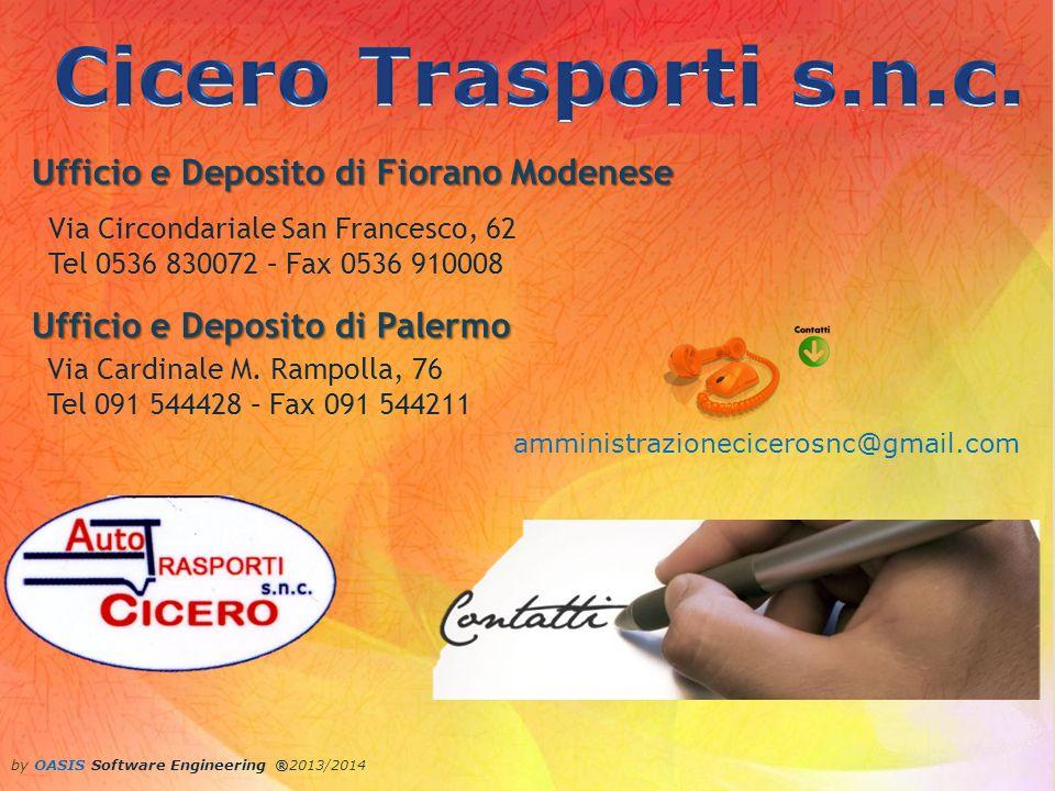 by OASIS Software Engineering ®2013/2014 Ufficio e Deposito di Fiorano Modenese Via Circondariale San Francesco, 62 Tel 0536 830072 – Fax 0536 910008