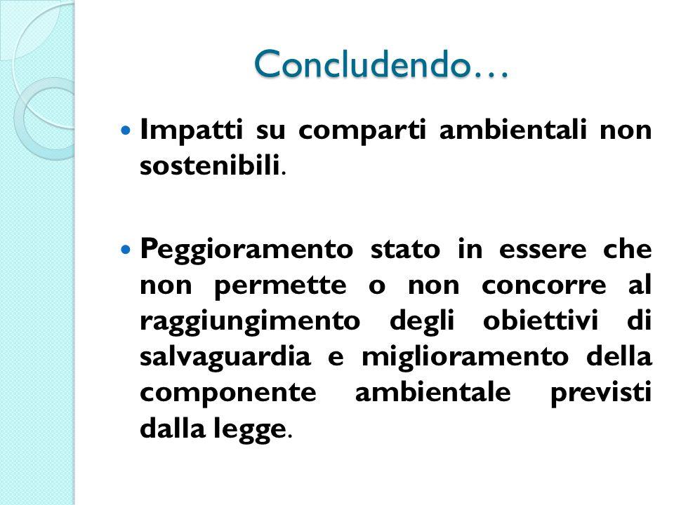 Concludendo… Impatti su comparti ambientali non sostenibili.