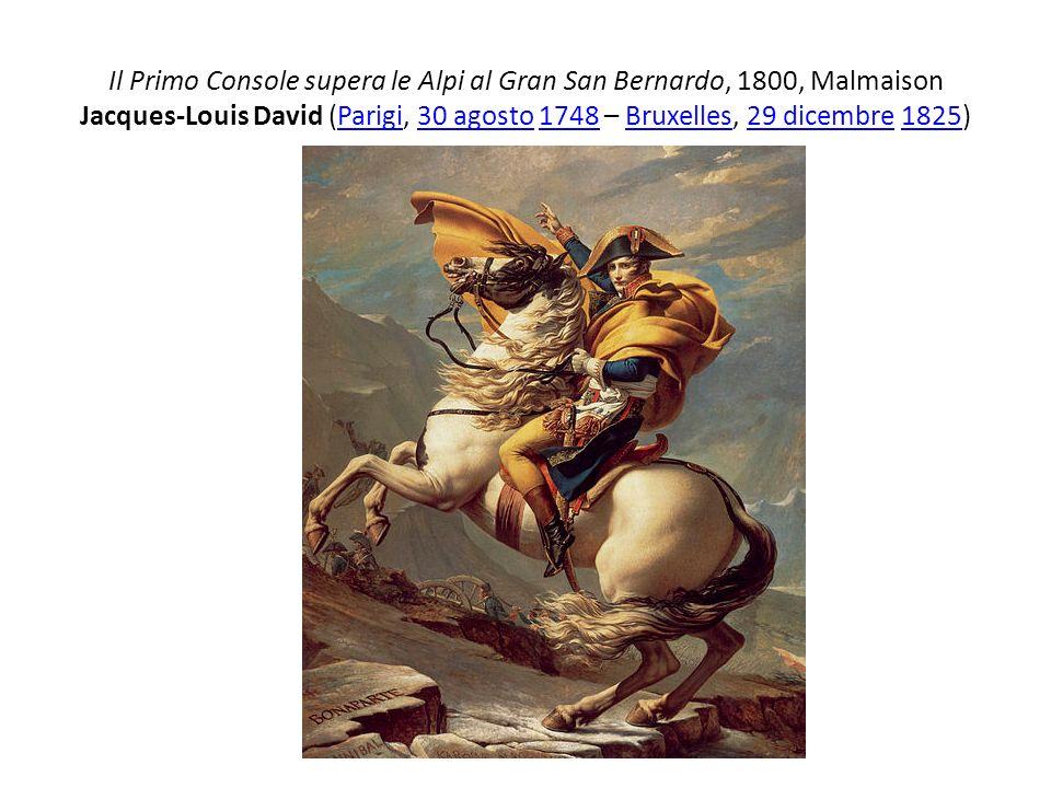 Il Primo Console supera le Alpi al Gran San Bernardo, 1800, Malmaison Jacques-Louis David (Parigi, 30 agosto 1748 – Bruxelles, 29 dicembre 1825)Parigi