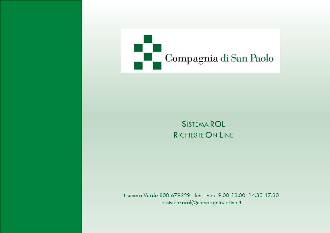 S ISTEMA ROL R ICHIESTE O N L INE Numero Verde 800 679229 lun - ven 9.00-13.00 14.30-17.30 assistenzarol@compagnia.torino.it