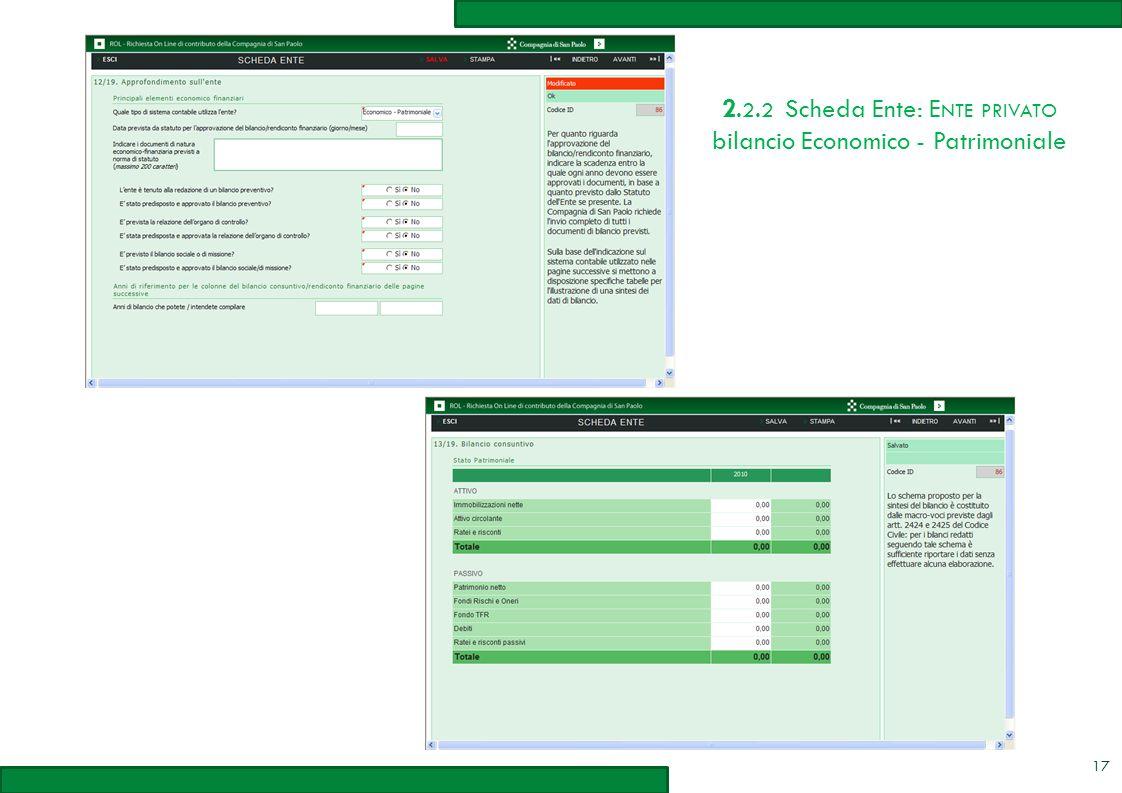 2. 2. 2 Scheda Ente: E NTE PRIVATO bilancio Economico - Patrimoniale 17