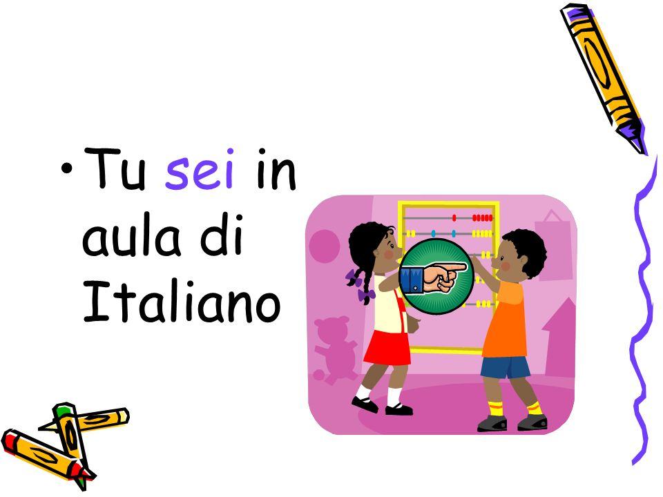Tu sei in aula di Italiano