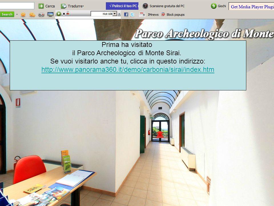 Poi ha visitato Il museo Paleontologico Se vuoi visitarlo anche tu, clicca in questo indirizzo: http://www.panorama360.it/demo/carbonia/paleo/index.htm