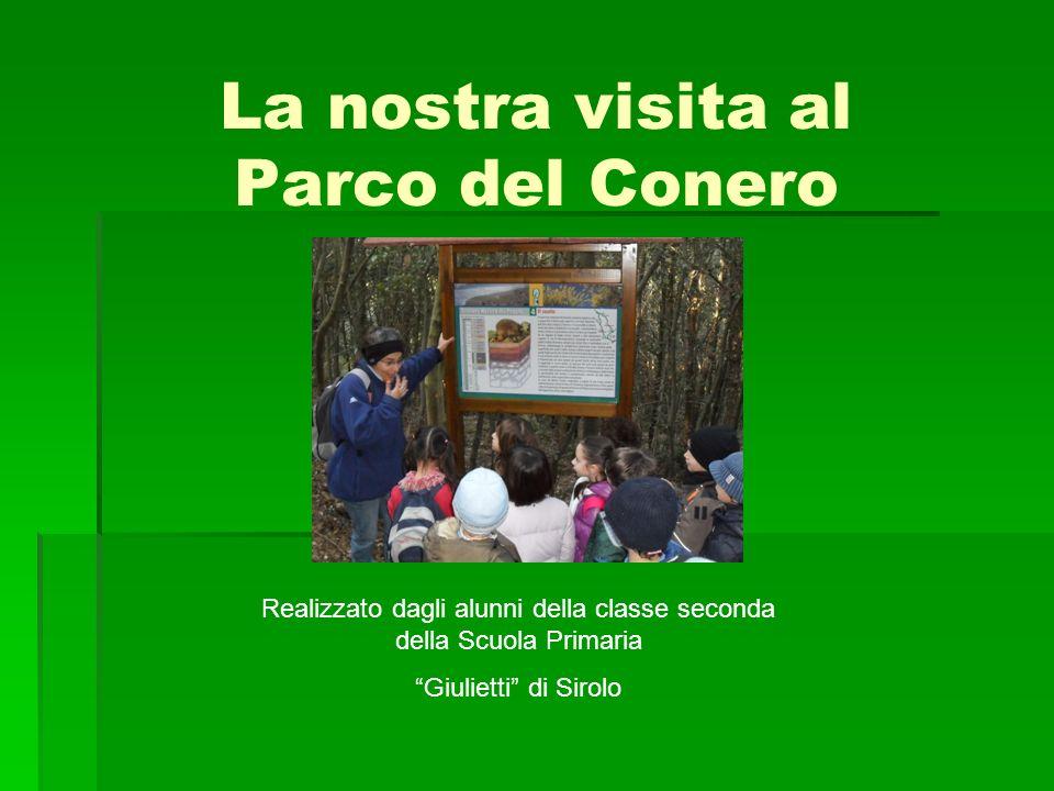 La nostra visita al Parco del Conero Realizzato dagli alunni della classe seconda della Scuola Primaria Giulietti di Sirolo