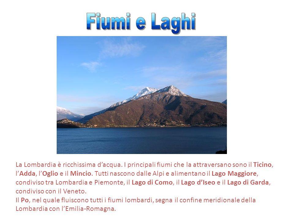 La Lombardia è ricchissima dacqua. I principali fiumi che la attraversano sono il Ticino, lAdda, lOglio e il Mincio. Tutti nascono dalle Alpi e alimen