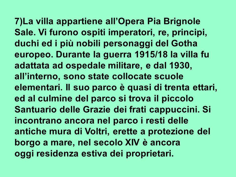 7)La villa appartiene allOpera Pia Brignole Sale.