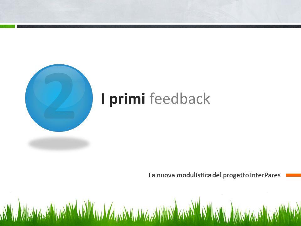 2 I primi feedback La nuova modulistica del progetto InterPares