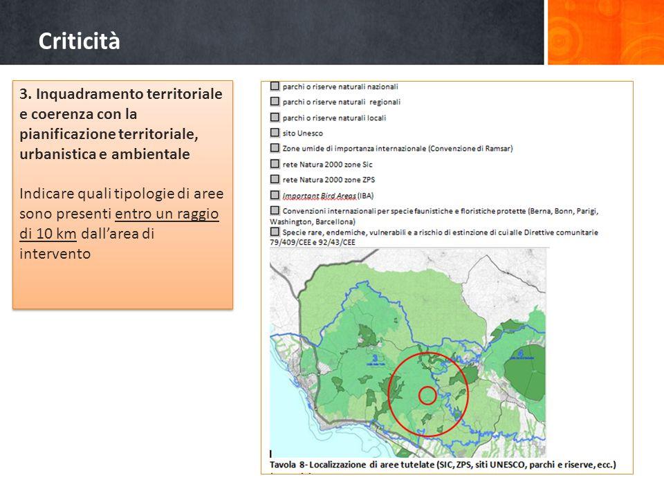 3. Inquadramento territoriale e coerenza con la pianificazione territoriale, urbanistica e ambientale Indicare quali tipologie di aree sono presenti e