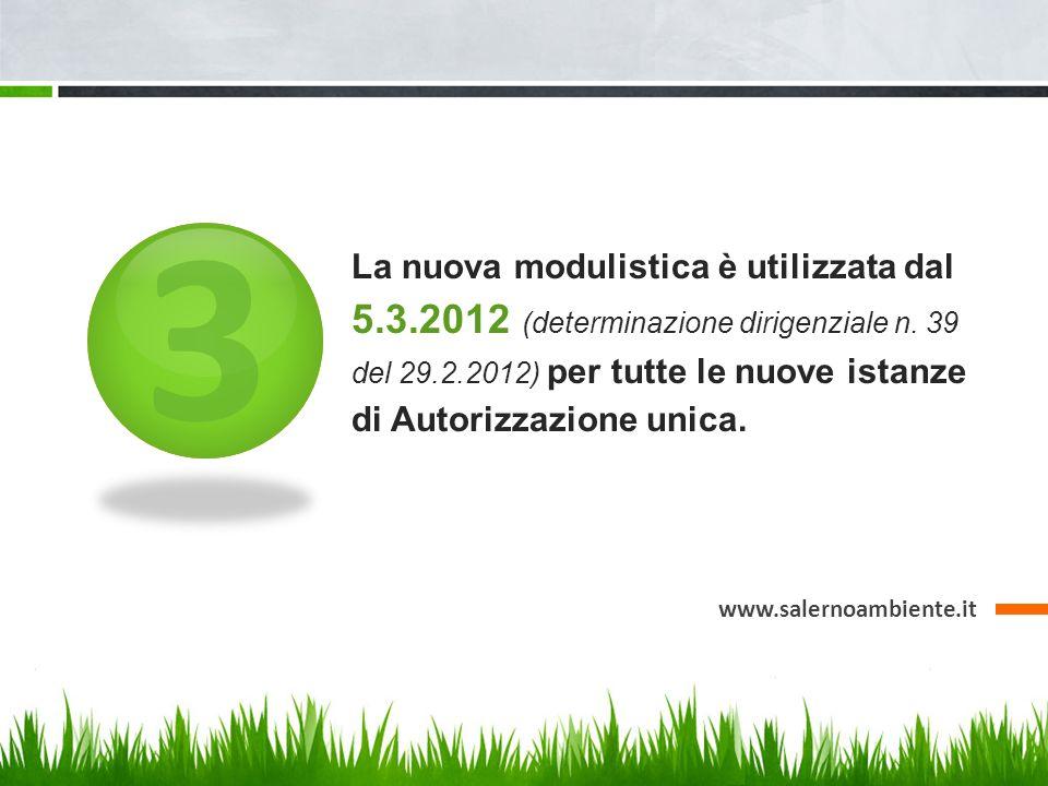 3 La nuova modulistica è utilizzata dal 5.3.2012 (determinazione dirigenziale n.
