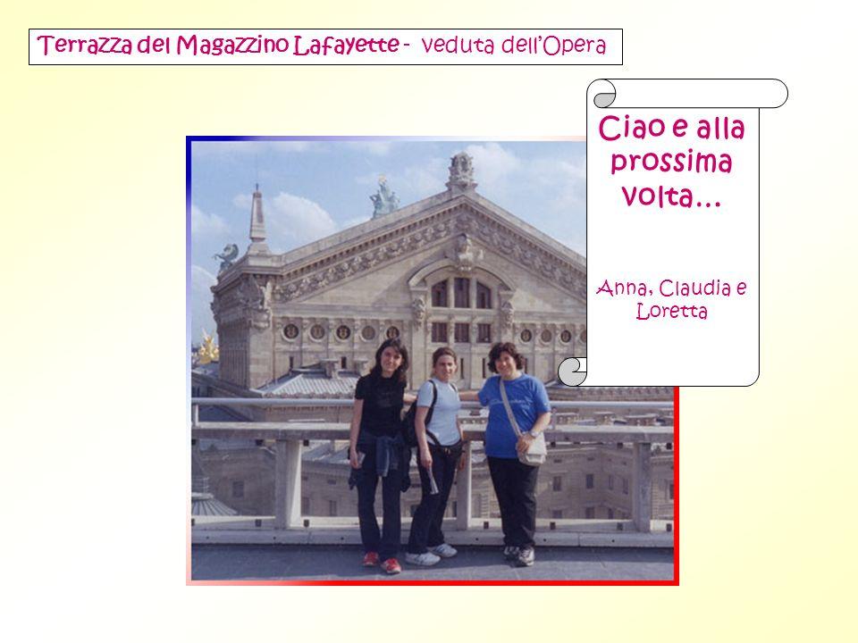 Terrazza del Magazzino Lafayette - veduta dellOpera Ciao e alla prossima volta… Anna, Claudia e Loretta