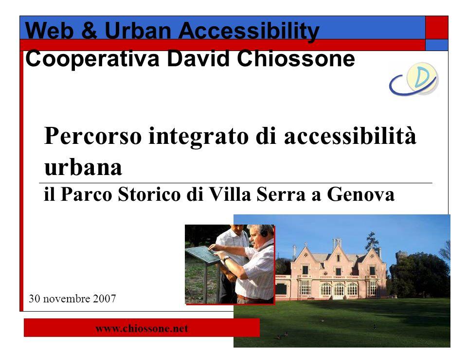 Percorso integrato di accessibilità urbana il Parco Storico di Villa Serra a Genova Web & Urban Accessibility Cooperativa David Chiossone www.chiosson