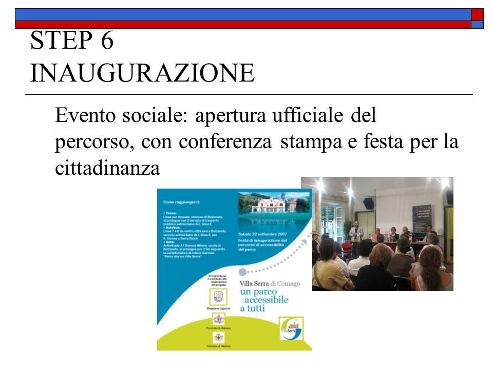 STEP 6 INAUGURAZIONE Evento sociale: apertura ufficiale del percorso, con conferenza stampa e festa per la cittadinanza
