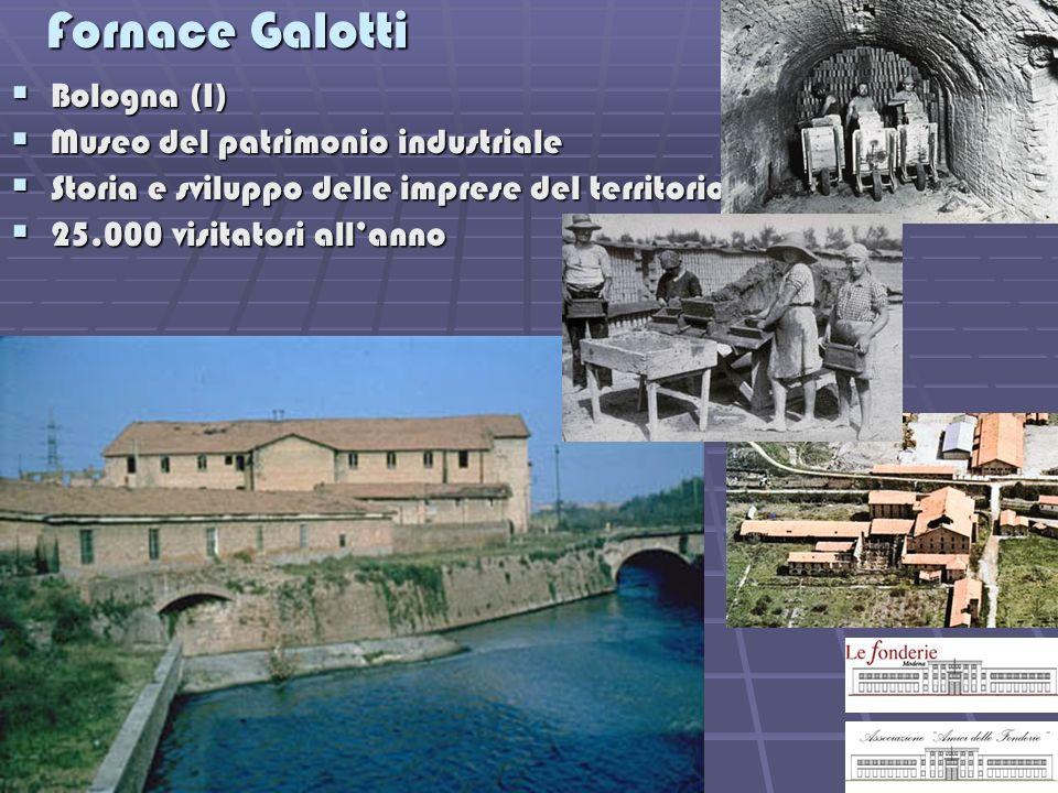 Fornace Galotti Bologna (I) Bologna (I) Museo del patrimonio industriale Museo del patrimonio industriale Storia e sviluppo delle imprese del territor