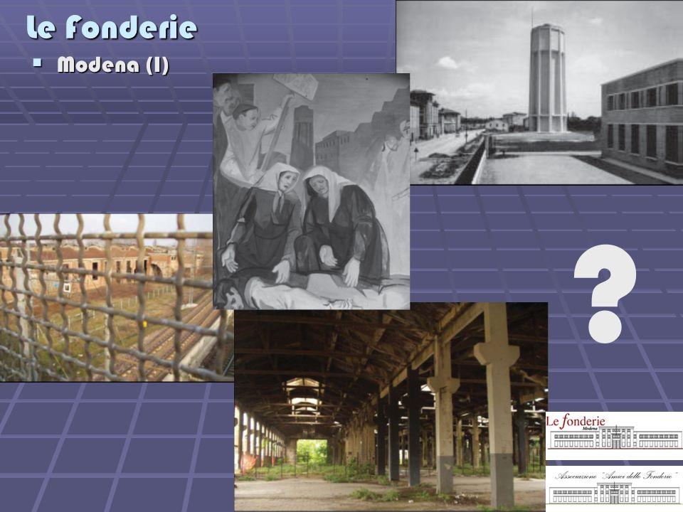 Le Fonderie Modena (I) Modena (I) ?