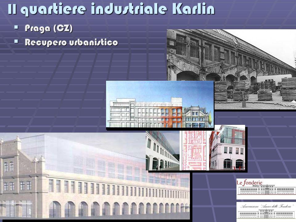 Il q uartiere industriale Karlin Praga (CZ) Praga (CZ) Recupero urbanistico Recupero urbanistico