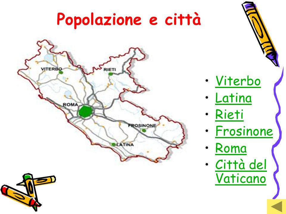Popolazione e città Viterbo Latina Rieti Frosinone Roma Città del VaticanoCittà del Vaticano
