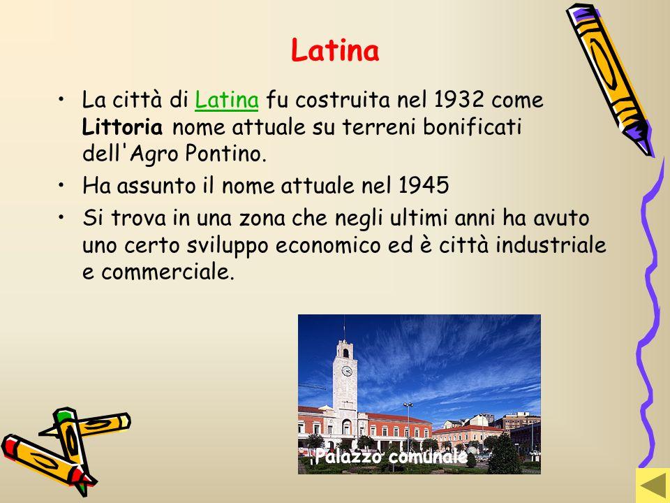 Latina La città di Latina fu costruita nel 1932 come Littoria nome attuale su terreni bonificati dell'Agro Pontino.Latina Ha assunto il nome attuale n