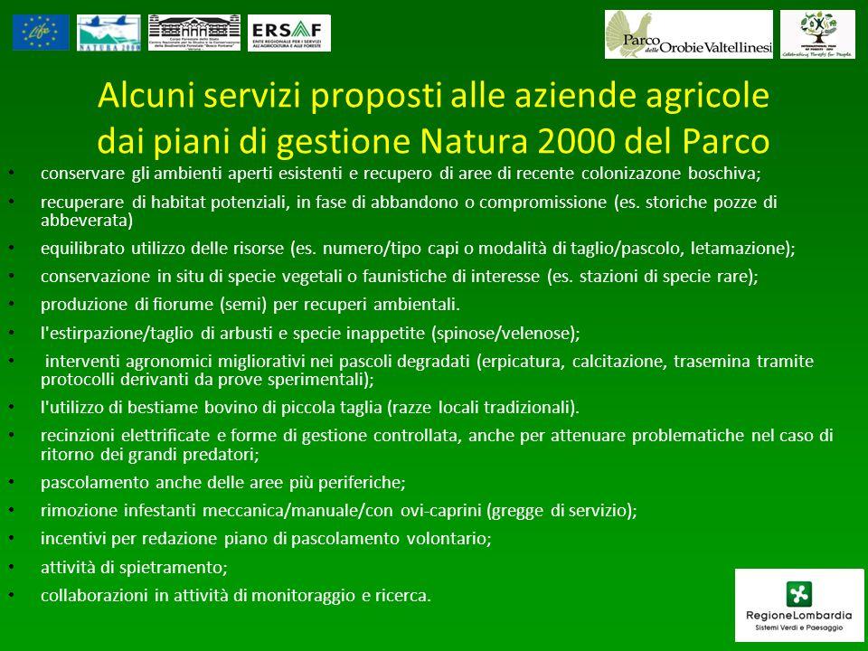 Alcuni servizi proposti alle aziende agricole dai piani di gestione Natura 2000 del Parco conservare gli ambienti aperti esistenti e recupero di aree di recente colonizazone boschiva; recuperare di habitat potenziali, in fase di abbandono o compromissione (es.