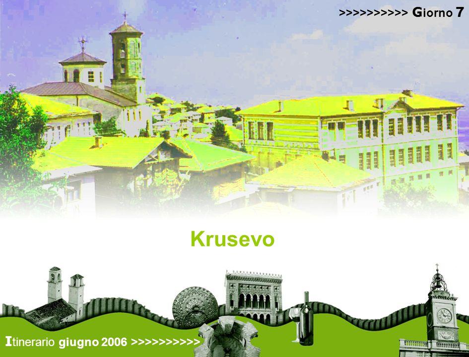 raggiungeremo i 1250 mt della caratteristica città di Krusevo I tinerario giugno 2006 >>>>>>>>>> >>>>>>>>>> G iorno 7