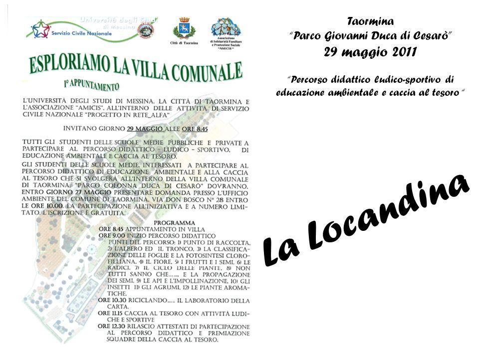 TaorminaParco Giovanni Duca di Cesarò 29 maggio 2011Percorso didattico ludico-sportivo di educazione ambientale e caccia al tesoro La Locandina