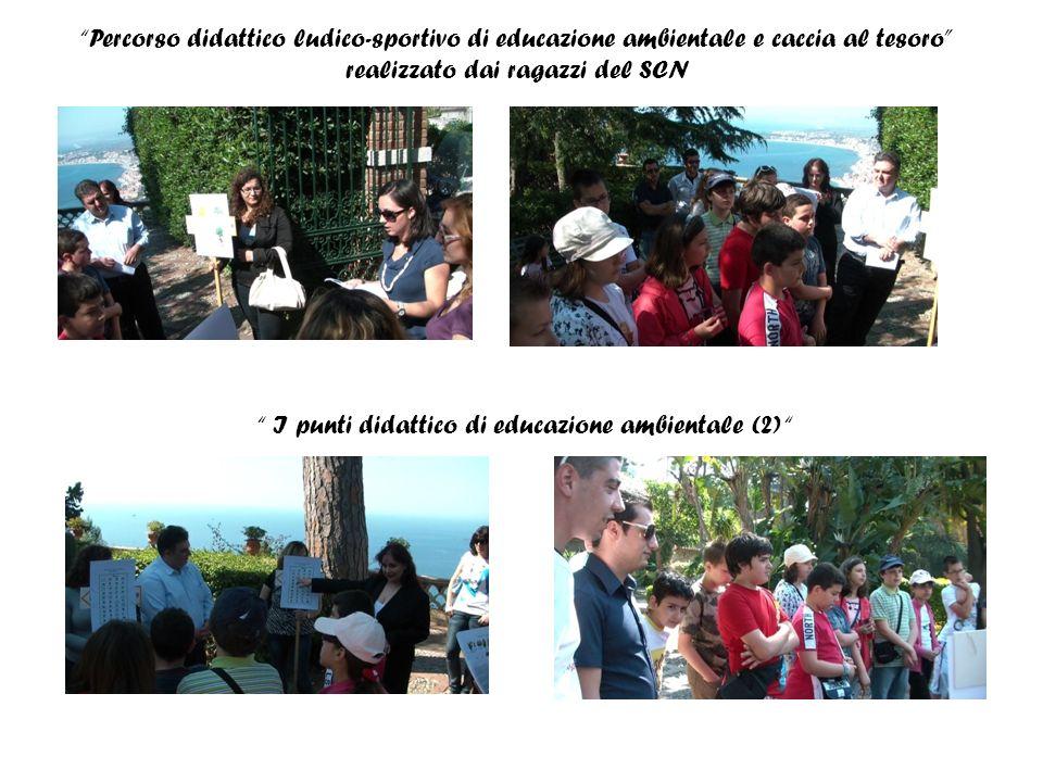 I punti didattico di educazione ambientale (2) Percorso didattico ludico-sportivo di educazione ambientale e caccia al tesoro realizzato dai ragazzi del SCN