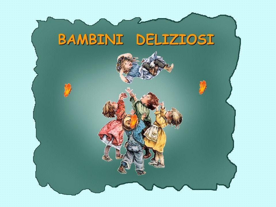 BAMBINI DELIZIOSI