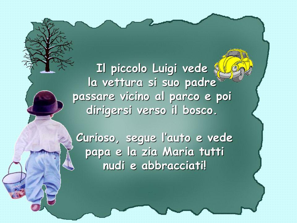 Il piccolo Luigi vede la vettura si suo padre passare vicino al parco e poi dirigersi verso il bosco.