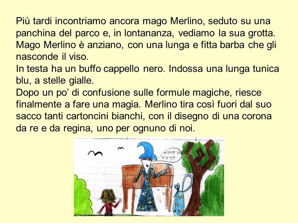 Più tardi incontriamo ancora mago Merlino, seduto su una panchina del parco e, in lontananza, vediamo la sua grotta.