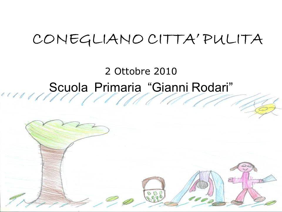 CONEGLIANO CITTA PULITA 2 Ottobre 2010 Scuola Primaria Gianni Rodari