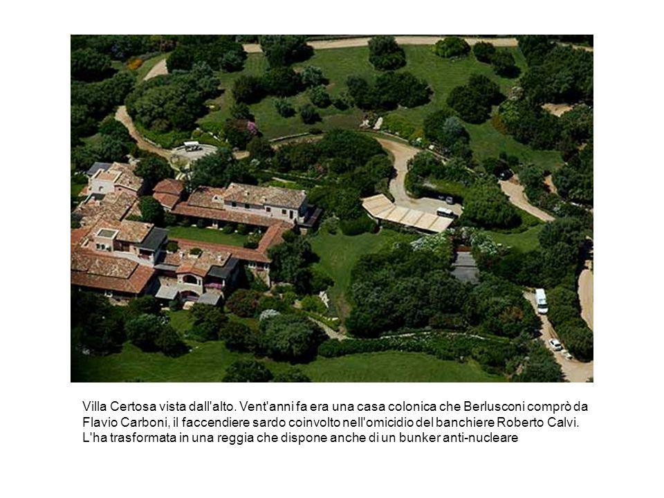 Villa Certosa vista dall'alto. Vent'anni fa era una casa colonica che Berlusconi comprò da Flavio Carboni, il faccendiere sardo coinvolto nell'omicidi