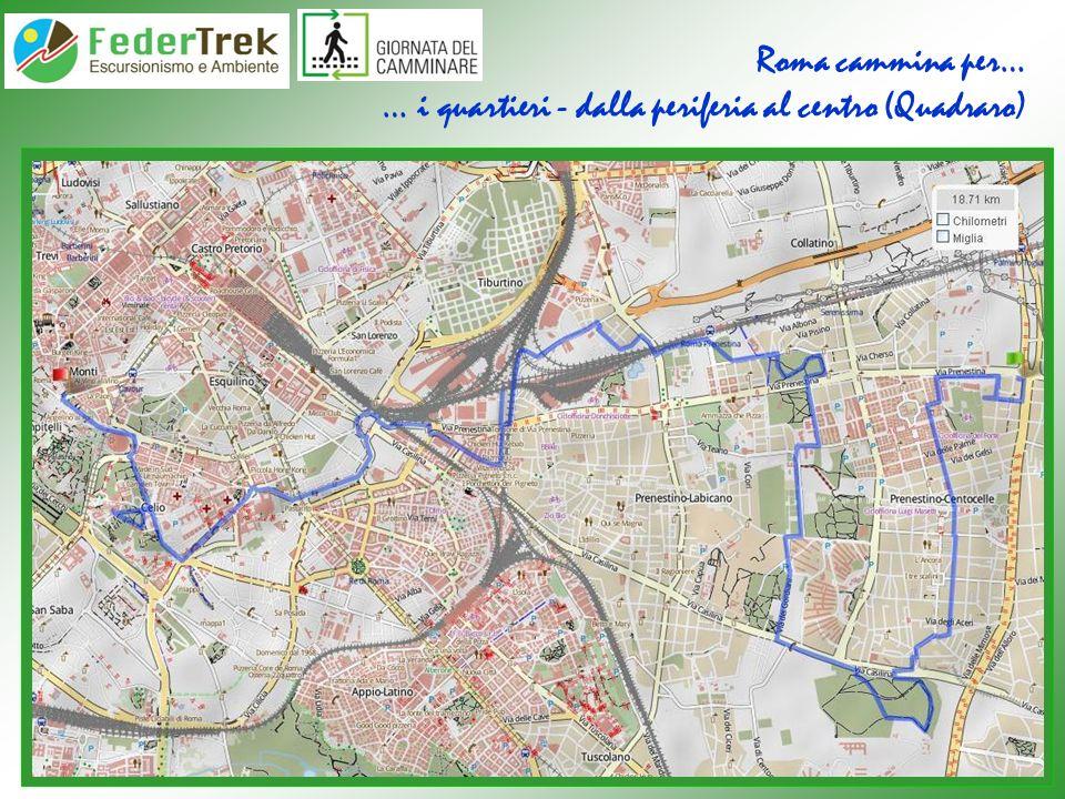 Roma cammina per… … i quartieri - dalla periferia al centro (Quadraro)