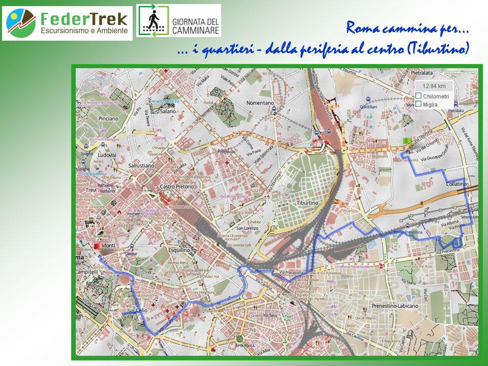 Roma cammina per… … i quartieri - dalla periferia al centro (Tiburtino)