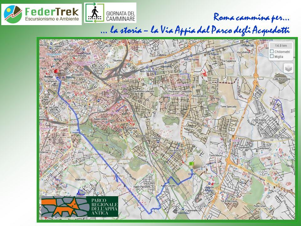 Roma cammina per… … la storia – la Via Appia dal Parco degli Acquedotti