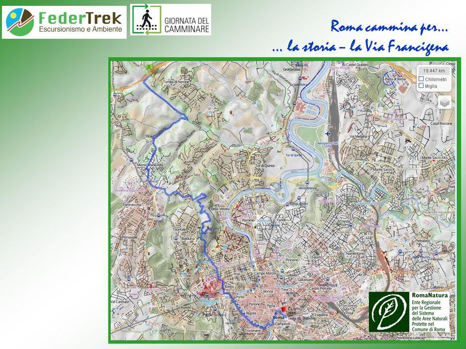 Roma cammina per… … la storia – la Via Francigena