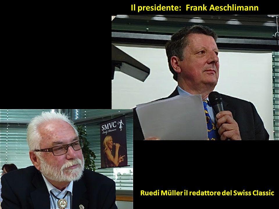 Alberto Esther Il presidente: Frank Aeschlimann Ruedi Müller il redattore del Swiss Classic