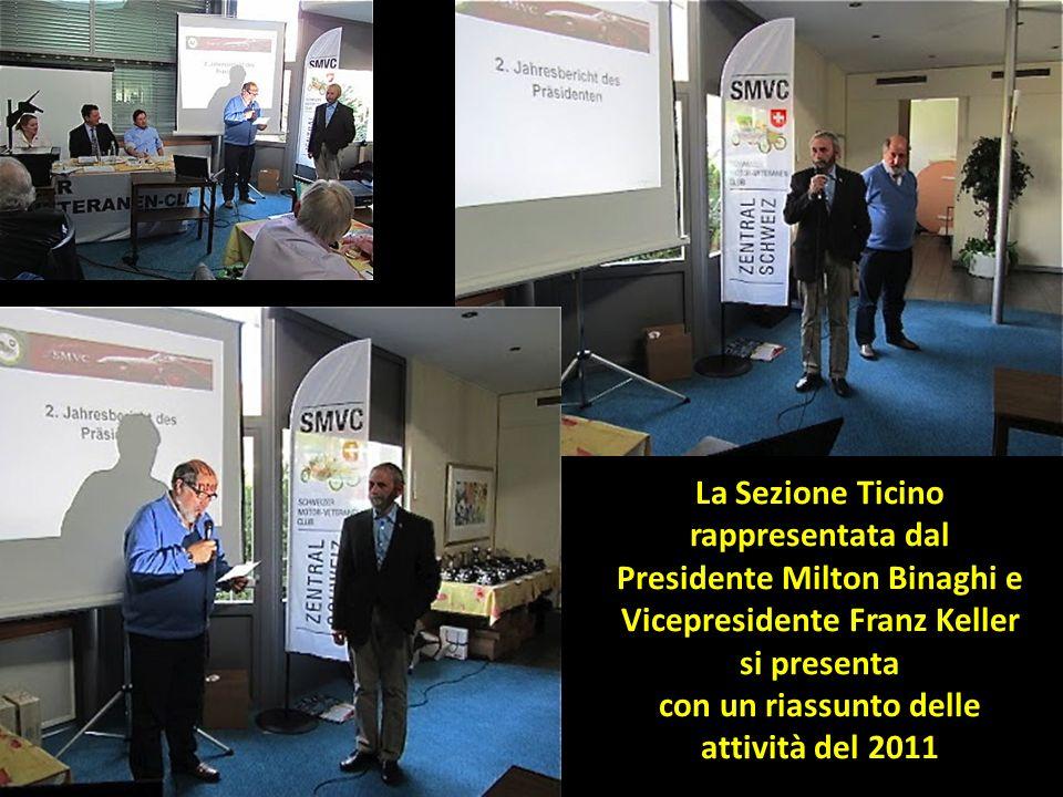 Alberto Esther La Sezione Ticino rappresentata dal Presidente Milton Binaghi e Vicepresidente Franz Keller si presenta con un riassunto delle attività
