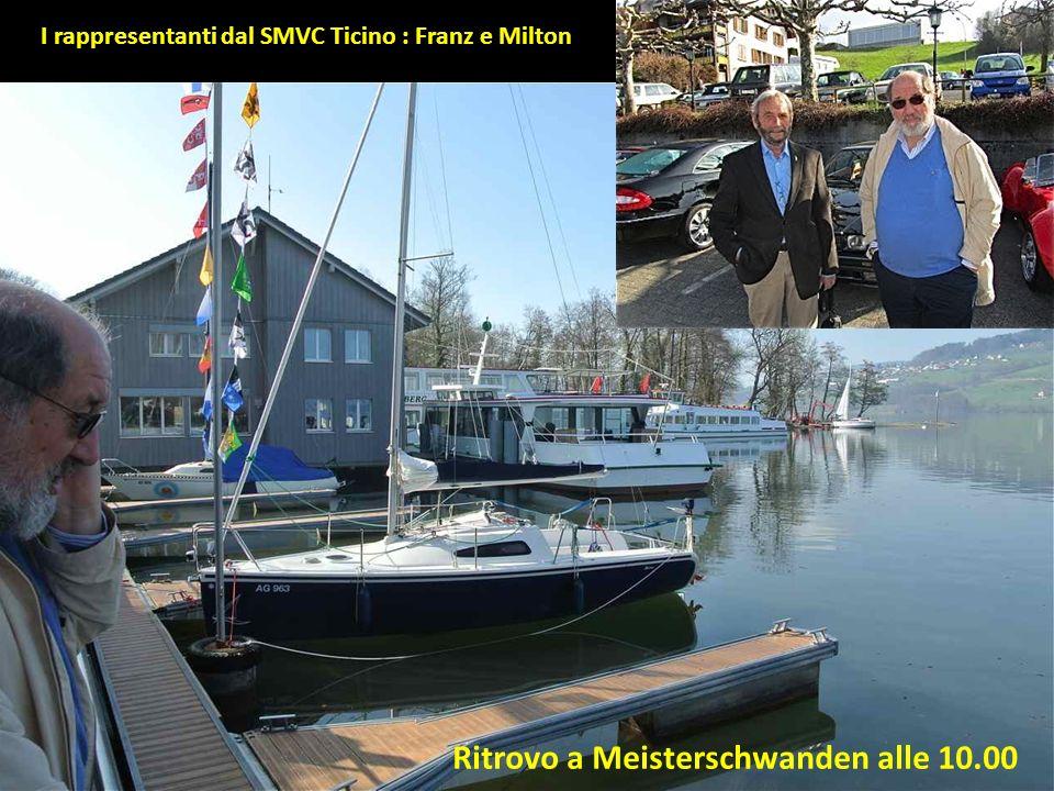 Ritrovo a Meisterschwanden alle 10.00 I rappresentanti dal SMVC Ticino : Franz e Milton