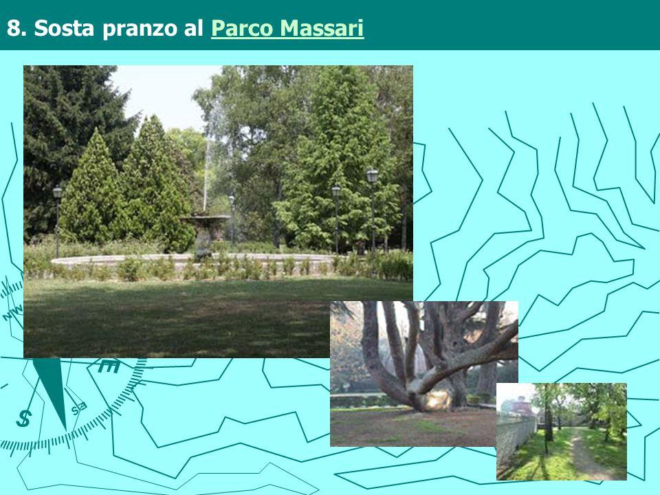 8. Sosta pranzo al Parco Massari Parco Massari