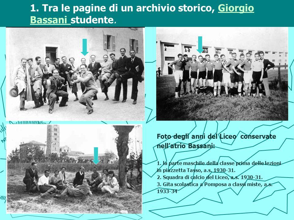 1. Tra le pagine di un archivio storico, Giorgio Bassani studente.Giorgio Bassani Foto degli anni del Liceo conservate nellatrio Bassani: 1. la parte