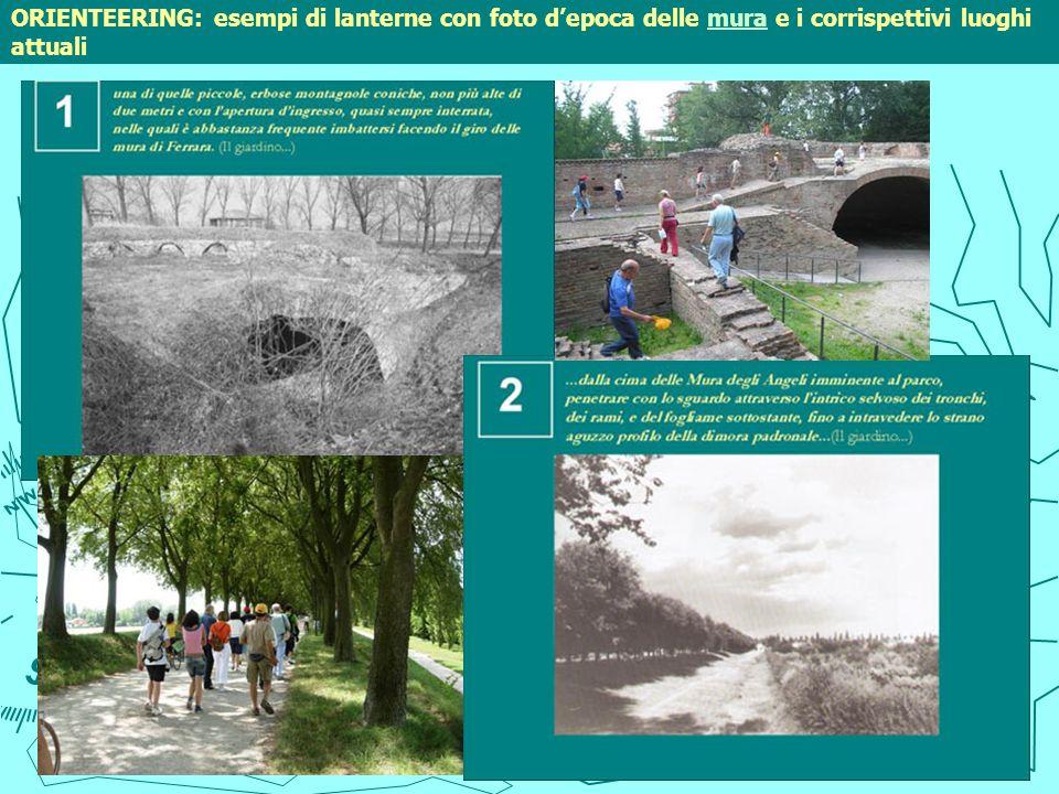 ORIENTEERING: esempi di lanterne con foto depoca delle mura e i corrispettivi luoghi attualimura