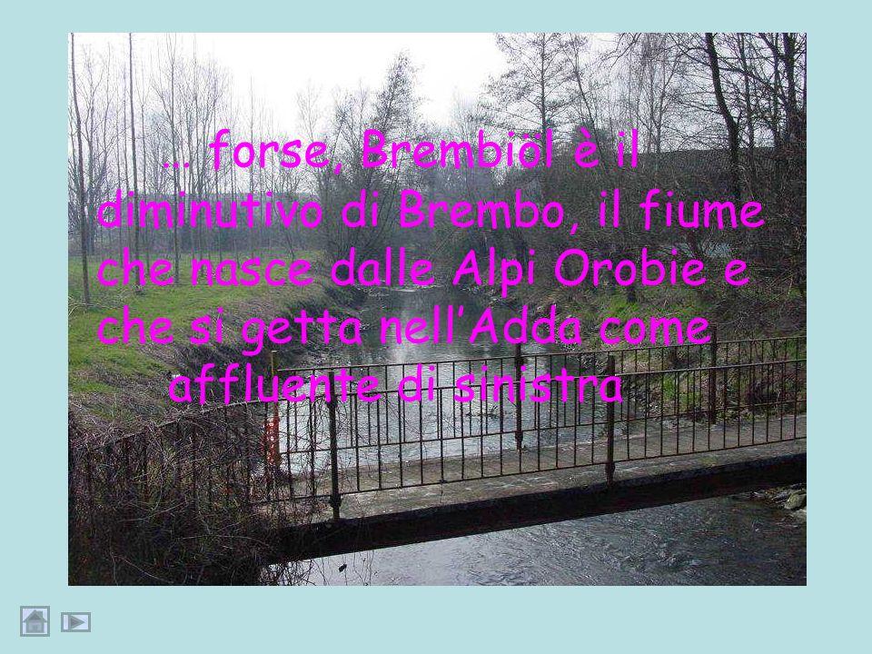 … Brembiöl o Brumbiöl pronunciano i Casalini, quando parlano del loro fiume…