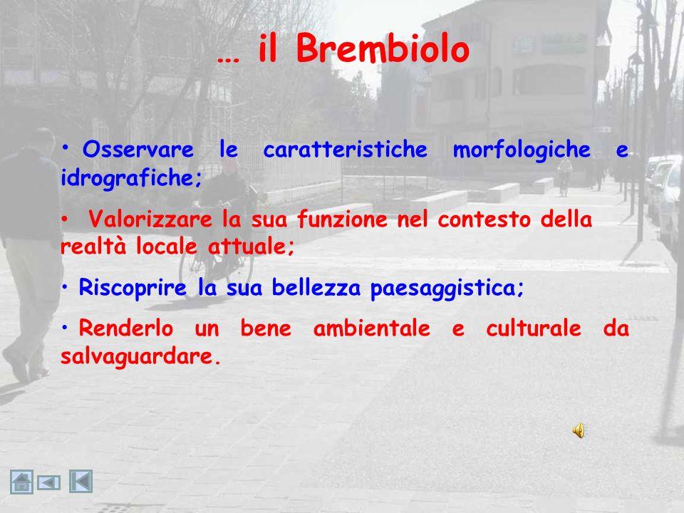 … perchè il Brembiolo si chiama Brembiolo?