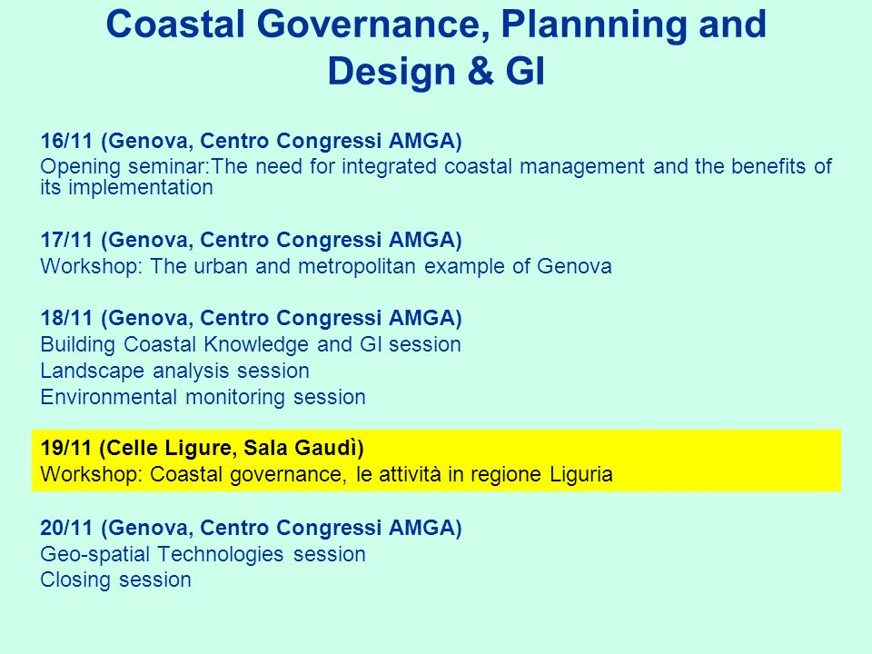 Coastal Governance, Plannning and Design & GI 16/11 (Genova, Centro Congressi AMGA) Opening seminar:The need for integrated coastal management and the
