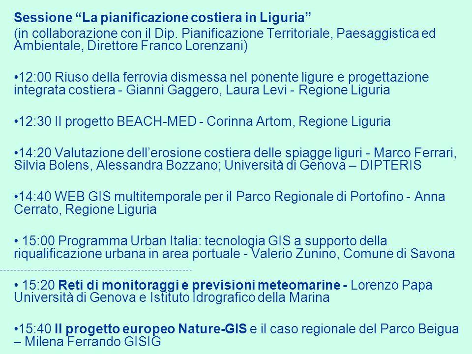 Sessione La pianificazione costiera in Liguria (in collaborazione con il Dip. Pianificazione Territoriale, Paesaggistica ed Ambientale, Direttore Fran