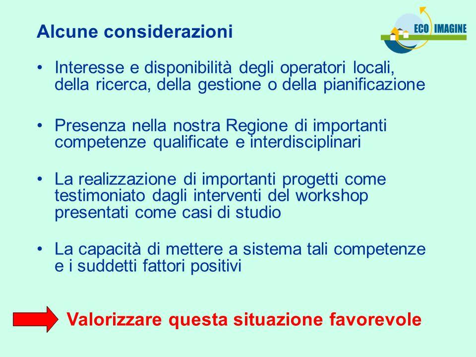 Interesse e disponibilità degli operatori locali, della ricerca, della gestione o della pianificazione Presenza nella nostra Regione di importanti com